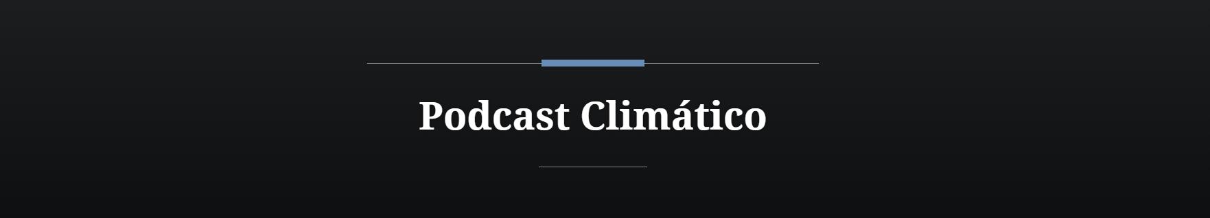 Poscast Climático La Ruta del Clima
